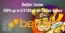 100% Welcome Bonus up to £100 at Betfair Casino