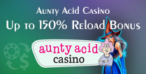 150% Reload Bonus For Players At Aunty Acid Casino