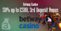 Get 50% up to £500 on Your Third Deposit in Betway Casino Online