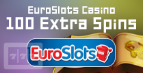 Get The Exciting EuroSlots Bonus Of 100 Extra Spins