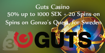 Get 50% up to 1000 SEK playing Guts Casino Gonzo's Quest In Sweden