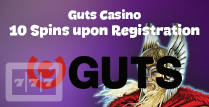 Free 10 Spins for Players Upon Registration at Guts Casino Online