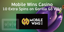Get 10 Extra Spins to Use in Gorilla Go Wild Players At Mobile Wins Casino