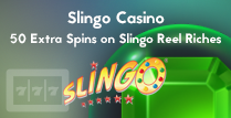 50 Extra Spins on Slingo Reels Riches by Slingo Casino Online