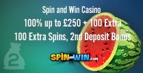 100% Match Deposit up to £250 plus 100 Extra Spins at Spin and Win Casino