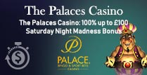 100% Night Madness Bonus at The Palaces Casino