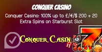 100% up to £200 + 20 Extra Spins Conquer Casino