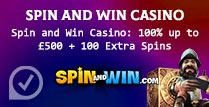 100% up to £500 Bonus at Spin and Win Casino