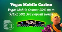 50% up to £500 3rd Deposit Bonus at Vegas Mobile Casino
