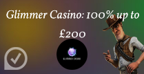 100% up to £200 at Glimmer Casino