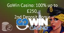 100% up to £250, 2nd Deposit Bonus at Gowin