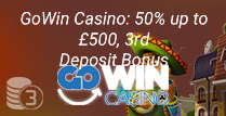50% up to £500, 3rd Deposit Bonus at Gowin Casino