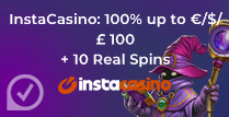 100% up to £100 + 10 Real Spins at Insta casino