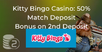 50% Match Deposit Bonus on 2nd Deposit at Kitty Bingo