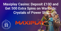 Deposit £100 and Get 500 Extra Spins at Maxiplay
