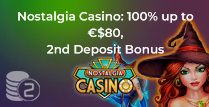 100% up to £80, 2nd Deposit Bonus from Nostalgia Casino
