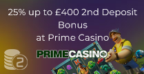 25% up to £400 2nd Deposit Bonus