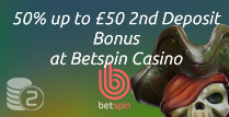50% up to £50 2nd Deposit Bonus at Betspin Casino