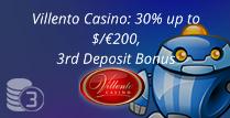 30% up to $/€200, 3rd Deposit Bonus from Villento Casino